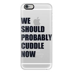 iPhone 6 Plus/6/5/5s/5c Case - We Should Probably Cuddle Now -... ($40) ❤ liked on Polyvore featuring accessories, tech accessories, phone cases, phone, case, iphone case, apple iphone cases, iphone cover case and transparent iphone case
