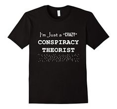 "Men's I'm Just a ""Crazy"" Conspiracy Theorist- Vault 7 T-S... https://www.amazon.com/dp/B06XH11NX2/ref=cm_sw_r_pi_dp_x_6NkWybM53GTMD"