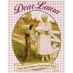 Dear Laura: Letters from Children to Laura Ingalls Wilder