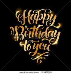 Vector golden text on black background. Happy birthday to you lettering for…