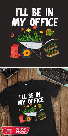 You can click the link to get yours. I'll Be In My Office Gardening Or Florist Gift. Gardening tshirt for Gardener. We brings you the best Tshirts with satisfaction. Garden Gifts, Shirt Ideas, Special Gifts, Gardening, Inspirational, Link, Green, Mens Tops, T Shirt