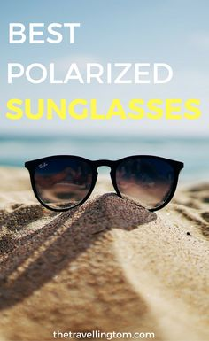 Best polarized sunglasses. If you want to know the best polarized sunglasses for women, this is the post for you! The best eyewear including Ray Bans and Oakley. The best products for sunglasses. Check my post for more   cheap polarized sunglasses | black frames | best polarized sunglasses for men | polarized lenses | Maui Jim | best polarized shades | polarized sunglasses #sunglasses #travelgear