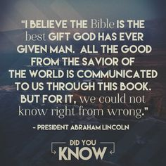 Some people question the validity of our early forefathers' trust in the Word of God. It is our heart for everyone to #GetEquipped with the truth of how His Word has stood the test of time! Here is a great quote by President Abraham Lincoln regarding his faith in God's Word: #DidYouKnow