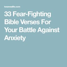 33 Fear-Fighting Bible Verses For Your Battle Against Anxiety