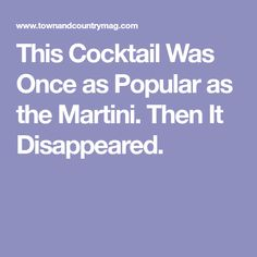 This Cocktail Was Once as Popular as the Martini. Then It Disappeared.