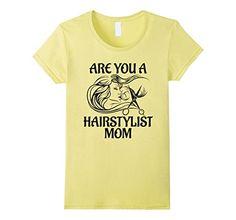 Women's AREYOU A HAIRSTYLIST MOM SHIRT ALL GENDER TEE SHIRTS Small Lemon Aoudi t shirt http://www.amazon.com/dp/B01DX60BO2/ref=cm_sw_r_pi_dp_o2Dbxb0FRD9G3