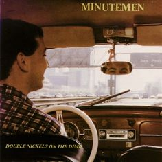 "Minutemen, ""Double Nickels on the Dime"", SST Records 1984."
