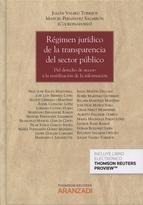 Régimen jurídico de la transparencia del sector público : del derecho de acceso a la reutilización de la información.   Aranzadi, 2014.