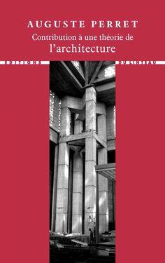 Auguste Perret - Contribution à une théorie de l'architecture Auguste, Architecture, Classic, Books, Movie Posters, Audio Engineer, Page Layout, Arquitetura, Derby