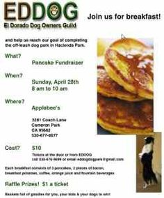 El Dorado Dog Owners Guild (EDDOG) Pancake Breakfast Fundraiser | In El Dorado County. This is a fundraiser with proceeds helping to complete the first off-leash dog park on the Western slope of the Sierra Nevada Mountains, in El Dorado County.