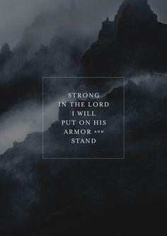 """Ephesians 6:10-18 Equip yourself with the full Armor of God 6:11-12 """"Put on the full armor of God, so that you will be able to stand firm against the schemes of the devil. For our struggle is not against flesh and blood, but against the rulers, against the powers, against the world forces of this darkness, against the spiritual forces of wickedness in the heavenly realms."""""""