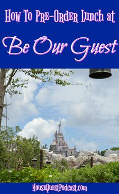 How to Pre-Order Lunch at Be Our Guest / Walt Disney World / Save time