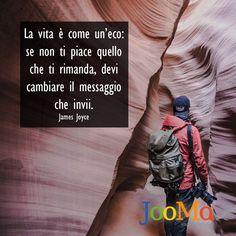 Invia i messaggi giusti alla tua vita! www.jooma.it #Motivation