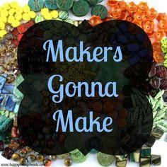 Makers Gonna Make. Word. www.happymangobeads.com #jewelry #fashion #jewelry #beads