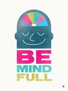 BE Mindful Indeed