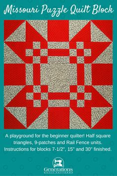 """Instructions and cutting charts to make  Missouri Puzzle quilt block. 7-1/2"""", 15"""" and 30"""" finished."""