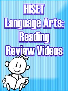 http://www.mometrix.com/academy/hiset-language-arts-reading/   Review videos for the Language Arts Reading section of the HiSET exam.