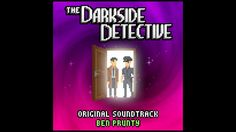 Ben Prunty - The Darkside Detective OST - full album (2017)