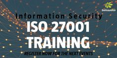 Information Security Training & Certification ISO 27001 Foundation and ISO 27001 Lead Auditor Week: 28 August - 1 September