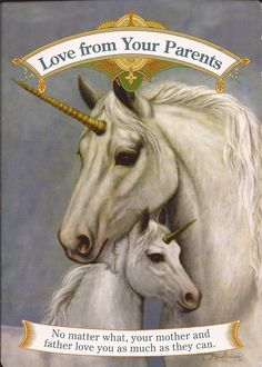 Hello Everyone! ~ Card of the Day comes from Doreen Virtue's Magical Unicorns Oracle Cards ~ Love from your parents ~ This card comes with a dual message. The first part is if your parents or parent have passed to the other side, then they are with you, helping you and are around you. They want you to know they are doing their best to help you. So please talk to them, if it helps you, as they can hear you. Know that they are by your side loving you in the best way that they can. The ...