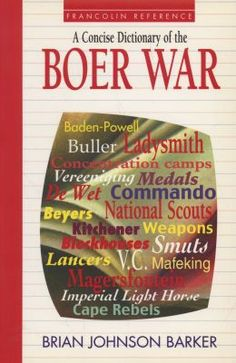 A Concise Dictionary Of The Boer War