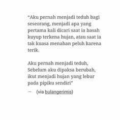 New quotes indonesia cinta sedih ideas Now Quotes, Reminder Quotes, People Quotes, Words Quotes, Best Quotes, Life Quotes, Funny Quotes, Sayings, Islamic Quotes