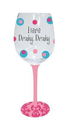 Here Drinky Drinky Hand Painted Wine Glass - $18.99