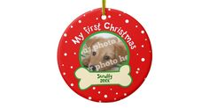 Dog My First Christmas Red and Green Pet Photo Ceramic Ornament Christmas Photo Ornament. Custom Photo Ornament.