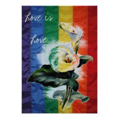 The Core Design is from an Antique Botanical Print of a Calla Lily, we meshed the print with the Rainbow Flag and Created this Love is Love  Design  @Biblioartgifts  Biblioartgifts proudly supports: Marriage Equality