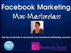 Welcome to the Facebook Marketing Mini-Masterclass An easy-to-follow series of short videos, giving you the necessary tools to skyrocket your Facebook Marketing efforts and finally generate consistent leads and sales. http://marketing.purrfectlysocial.co.uk/14-2/