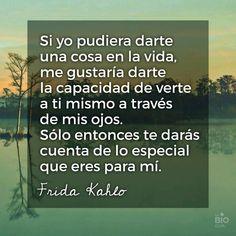 Palabras de Amor y de Aliento ❤ personas especiales, Frida Kahlo