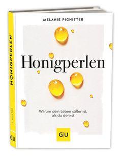 Honigperlen: Wie du die Geschenke des Lebens entdeckst