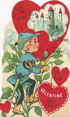 """Vintage Valentines Day card. """"It's No Fairy Tale Because it's True. I'm the Valentine For You"""""""