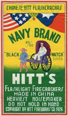 The last place I'd expect to find a political message would be a firecracker label. Hitt's Navy Brand firecrackers from 1928 showing a Chinese rickshaw driver pulling an American sailor.