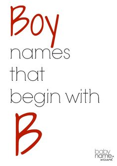 Boy names starting with B that includes meanings, origins, popularity, pronunciations, sibling names, and more!  #babynames