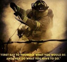 327 Best Firefighter Inspired Motivation Images