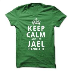 Keep Calm and Let JAEL Handle It - #tee shirts #hoodie sweatshirts. BUY NOW => https://www.sunfrog.com/No-Category/Keep-Calm-and-Let-JAEL-Handle-It.html?id=60505