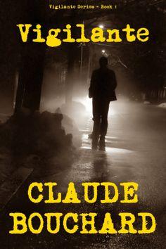 Vigilante VIGILANTE Series, by Claude Bouchard ($0.99)
