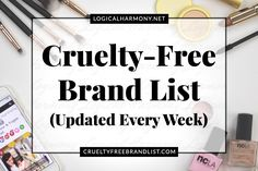 The Logical Harmony Cruelty-Free Brand list is the most up-to-date source for cruelty-free information around! See if your favorite brands are listed! #crueltyfree #logicalharmony