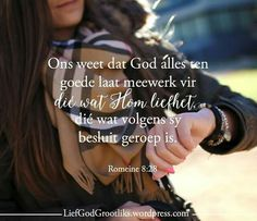 Onthou dat God alles ten goede meewerk vir die wat Hom liefhet Afrikaans Quotes, God Is Good, Bible Verses, Qoutes, First Love, Hoe, Everything, Quotations, Quotes