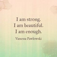 Mari Lewis >> I am strong. I am beautiful. I am enough. Tattoo Quotes For Women, Woman Quotes, Positive Affirmations, Positive Quotes, Prosperity Affirmations, Positive Mind, I Am Beautiful Quotes, Feeling Beautiful, I Am Enough Tattoo