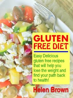Gluten Free Diet: Wheat Belly Friendly Recipes You're Sure To Love!