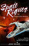 Free Kindle Book -   Space Rogues - A Science Fiction Adventure: The Epic Adventures of Wil Calder, Space Smuggler Check more at http://www.free-kindle-books-4u.com/science-fictionfree-space-rogues-a-science-fiction-adventure-the-epic-adventures-of-wil-calder-space-smuggler/