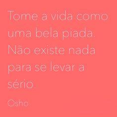 """#Osho, em """"O Rebelde: O Verdadeiro Sal da Terra"""". Mais dicas de Osho em www.palavrasdeosho.com"""