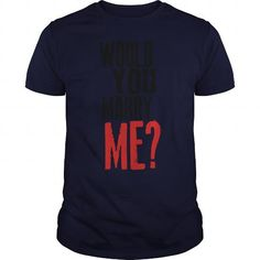 I Love Would You Marry Me T shirts