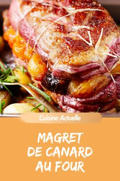 magret canard four de au Magret de canard au fourYou can find How to cook corn and more on our website Meat Recipes, Paleo Recipes, Cooking Recipes, Cooking Corn, How To Cook Corn, What To Cook, Baked Duck Breast Recipe, Main Meals, Food And Drink