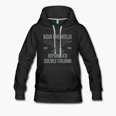 """A """"RSI"""" hoodie. This one has the wartime slogan """"Boia chi molla"""" as a bonus. It can be translated as """"death to the traitors"""" or """"cursed be the traitors"""". Nice. tags: fascism, RSI, Salo republic, fascist, Mussolini, second world war  https://shop.spreadshirt.fi/revolt-noir/""""rsi - boia chi molla""""-A106381547?appearance=2"""