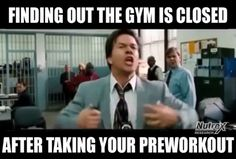 """""""When the gym is closed but the pre workout is strong."""""""