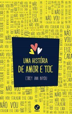 Uma História de Amor e TOC - OCD Love Story – Corey Ann Haydu – #Resenha   O Blog da Mari