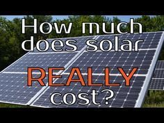 Renewable Energy for the Poor Man: How much does solar REALLY cost?